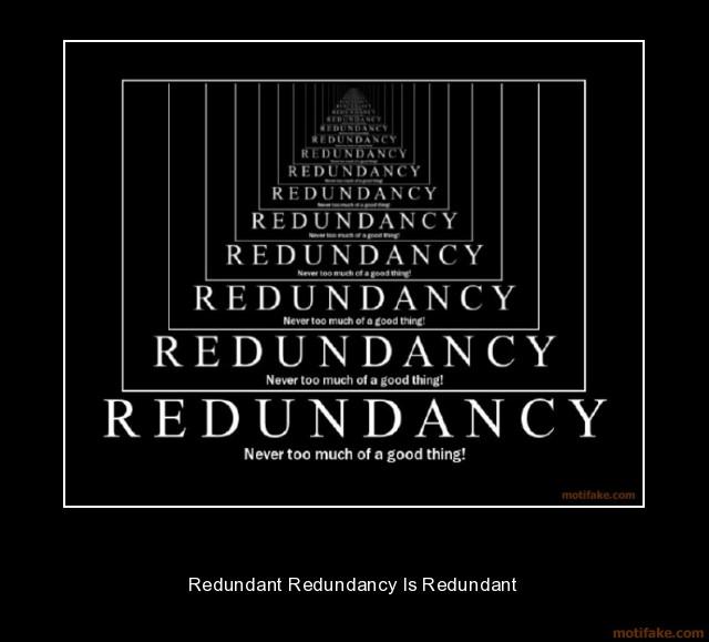 redundant-redundancy-is-redundant-demotivational-poster-1211750954