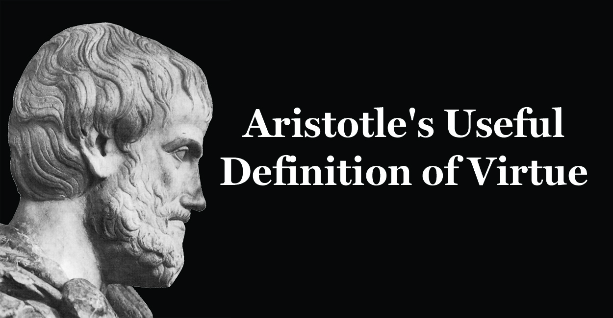 The Great Conversation: Aristotle's Useful Definition of Virtue