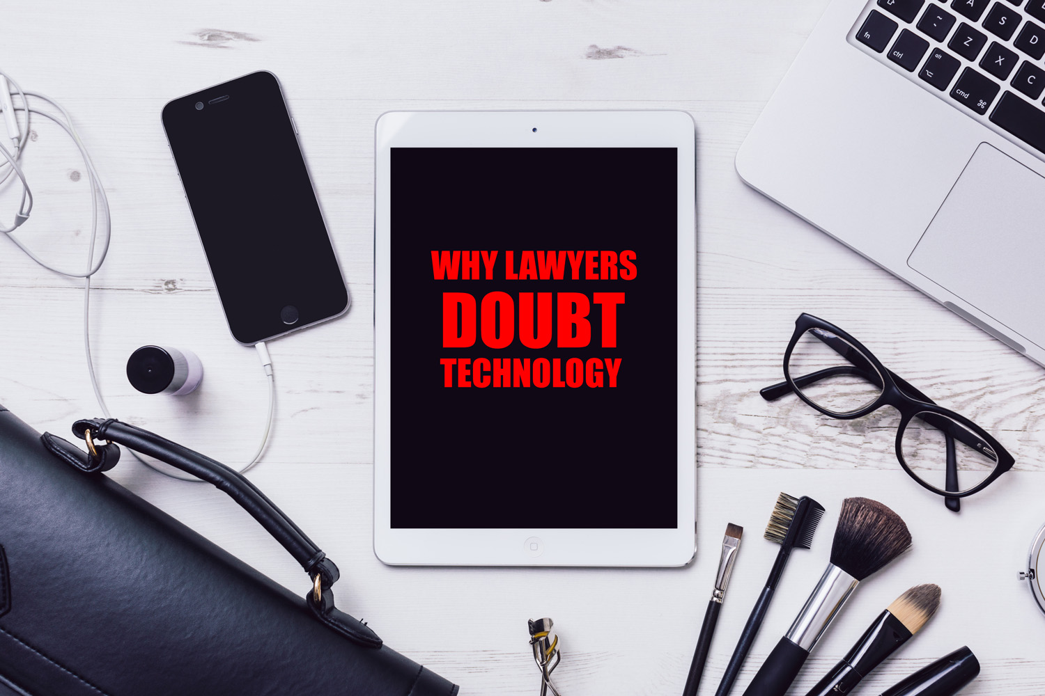Why Lawyers Doubt Technology