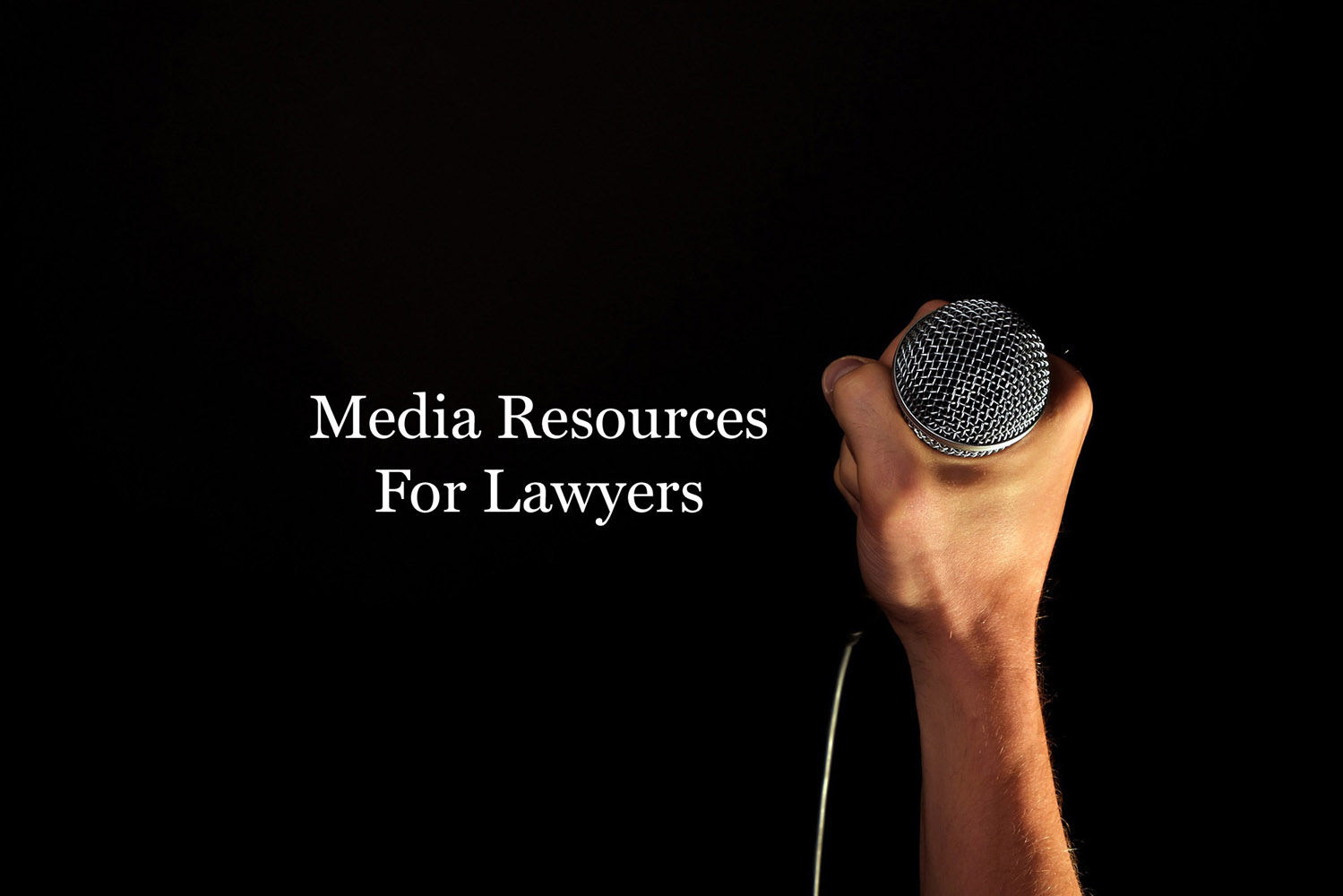 Media Resources For Lawyers