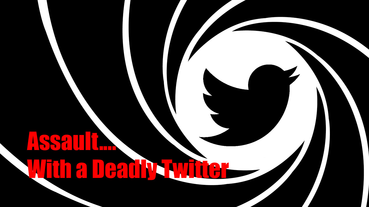 Assault With A Deadly Twitter Part VIII – I Never Asked For This